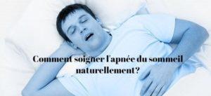 Comment soigner l'apnée du sommeil naturellement?