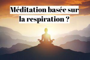Méditation basée sur la respiration profonde: comment faire?