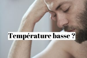 Température corporelle basse et fatigue: quelle solution?